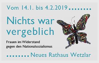 Bild »Nichts war vergeblich – Frauen im Widerstand 133-1945« Ausstellung Studienkreis Deutscher Widerstand 1933-1945 Ausstellung in Wetzlar 14.01.-08.02.2019 Neues Rathaus