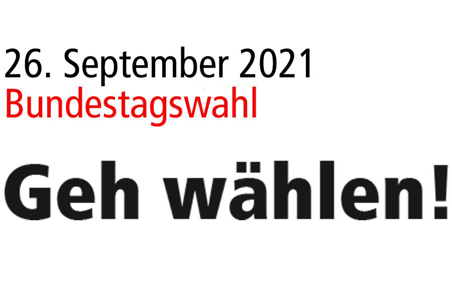 Geh wählen Mach Dein Kreuz Bundestagswahl